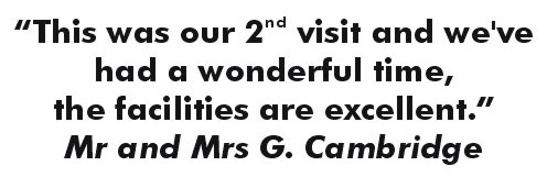 This was our second visit and we've had a wonderful time, the facilities are excellent. - Mr. and Mrs. G., Cambridge